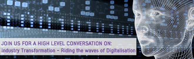 Exclusive Invitation to Industry Transformation – Riding the Waves of Digitalisation